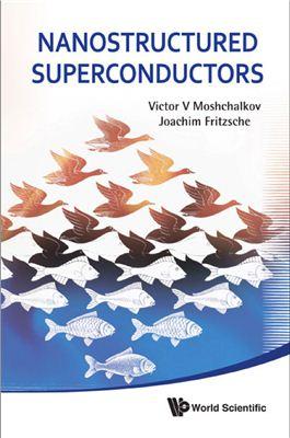 Moshchalkov V.V., Fritzsche J. Nanostructured Superconductors