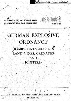 Справочник - Немецкие боеприпасы. Авиабомбы, взрыватели, ракеты, наземные мины, гранаты и запалы. German explosive ordnance. Bombs, fuzes, rockets, land mines, grenades and igniters. ТМ 9-1985 - 2