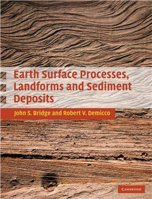 Bridge J., Demicco R. Earth Surface Processes, Landforms and Sediment Deposits