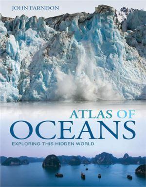Farndon J. Atlas of Oceans / Фэрндон Д. Атлас океанов