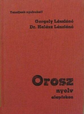 Lászlóné G., Lászlóné H. Orosz nyelv alapfokon