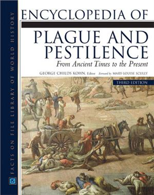 Kohn G.C. Encyclopedia of Plague and Pestilence
