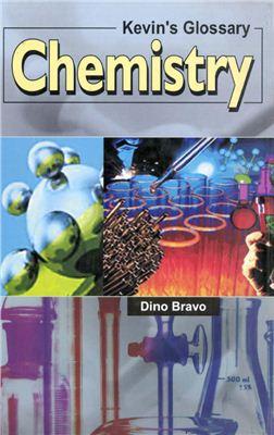 Bravo D. Kevin's Glossary. Chemistry