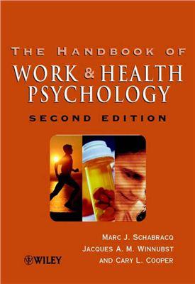 Marc J. Schabracq, Jacques A.M. Winnubst, Cary L. Cooper (ред.) The Handbook of Work and Health Psychology