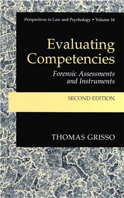 Grisso T. Evaluating Competencies: Forensic Assessments and Instruments