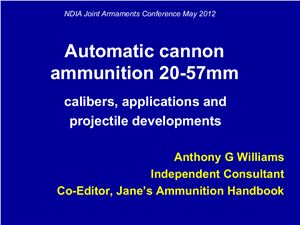 Williams A.G. Automatic cannon ammunition 20-57mm calibers, applications and projectile developments
