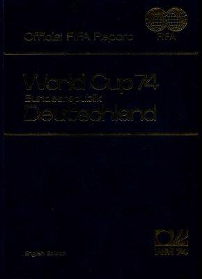 Heimann Karl-Heinz. 1974 FIFA World Cup - Official FIFA Report
