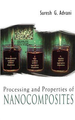 Advani G. Suresh. Processing and properties of nanocomposites