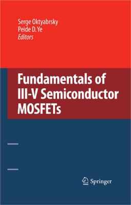 Oktyabrsky S., Ye P.D. (Eds.) Fundamentals of III-V Semiconductor MOSFETs