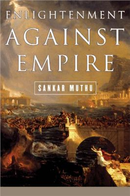 Muthu S. Enlightenment against Empire
