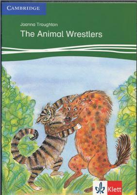 Troughton Joanna. The Animal Wrestlers