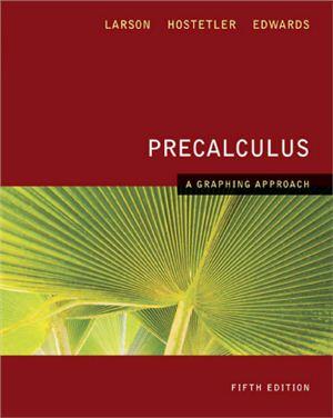 Larson R., Hostetler R.P. Edwards B.H. Precalculus: A Graphing Approach