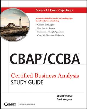 Weese S., Wagner T. CBAP/CCBA Certified Business Analysis Study Guide