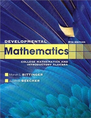 Bittinger M.L., Beecher J.A. Developmental Mathematics: College Mathematics and Introductory Algebra