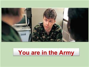 You are in the Army