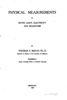 McKay T.C. Physical Measurements in Sound, Light, Electricity and Magnetism