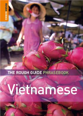Vietnamese. The Rough Guide Phrasebook (Англо-вьетнамский разговорник)