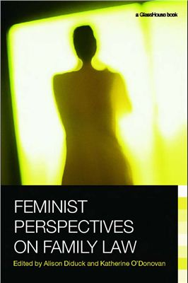 Diduck Alison, O'Donovan Katherine. Feminist Perspectives on Family Law