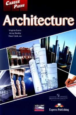 Evans V., Doodley J., Cook D. Architecture. Book 1, 2, 3 (A1, A2, B1) Student's Book