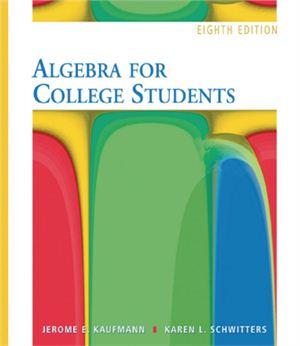 Kaufmann J.E., Schwitters K.L. Algebra for College Students