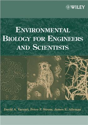 Vaccari D.A., Strom P.F., Alleman J.E. Environmental Biology for Engineers and Scientists