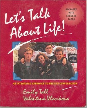 Tall E., Vlasikova V. Let's Talk About Life
