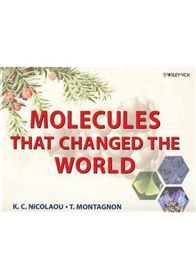 Nicolaou K.C., Montagnon T. Molecules, That Changed the World