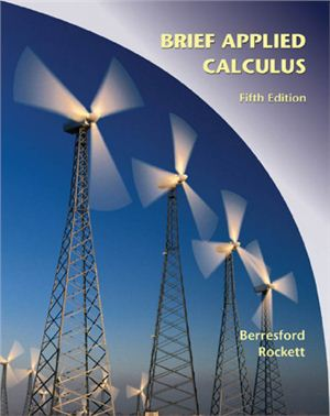 Berresford G.C., Rockett A.M. Brief Applied Calculus