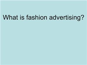What is fashion advertising