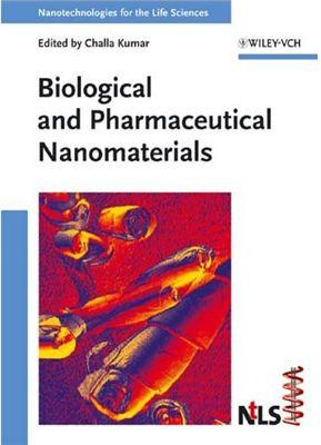 Kumar C. (Ed.). Biological and Pharmaceutical Nanomaterialss. Nanotechnologies for the Life Sciences. Volume 2