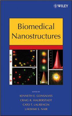 Kenneth E. Gonsalves, Craig R. Halberstadt, Cato T. Laurencin, Lakshmi S. Nair. Biomedical Nanostructures