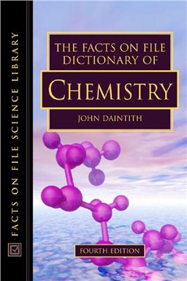 Daintith J. (ed.). The Facts On File Dictionary of Chemistry
