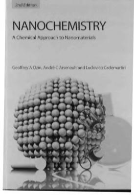Ozin G.A., Arsenault A.C., Cademartiri L. Nanochemistry: A Chemical Approach to Nanomaterials