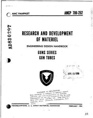 U.S. Army Materiel Command pamphlet - Engineering design handbook. Guns series. Gun tubes. AMCP-706-252
