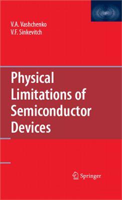 Vashchenko V.A., Sinkevitch V.F. Physical Limitations of Semiconductor Devices