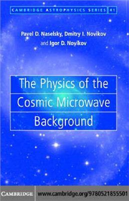 Naselsky P.D., Novikov D.I., Novikov I.D. The Physics of the Cosmic Microwave Background