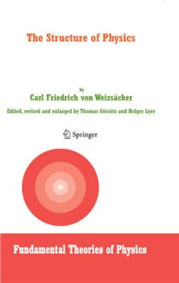 Von Weizs?cker C.F. The structure of physics