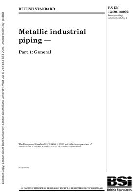 BS EN 13480-1: 2002+A1: 2005 Metallic industrial piping - Part 1: General (Eng)