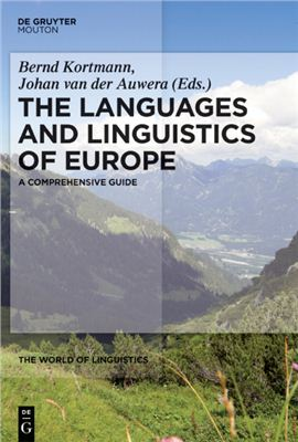 Kortmann Bernd, Auwera Johan van der. The Languages and Linguistics of Europe: A Comprehensive Guide