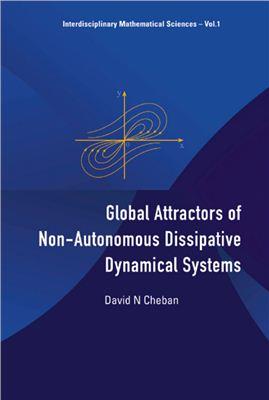 Cheban D.N. Global Attractors Of Non-autonomous Dissipative Dynamical Systems
