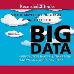 Mayer-Schonberger Viktor, Cukier Kenneth. Big Data: A Revolution That Will Transform How We Live, Work, and Think. Part 2