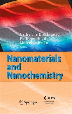 Br?chignac C., Houdy P., Lahmani M. (Eds.) Nanomaterials and Nanochemistry