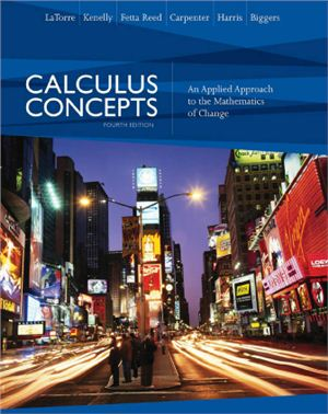 LaTorre D.R., Kenelly J.W., Reed I.B. et al. Calculus Concepts: An Applied Approach to the Mathematics of Change