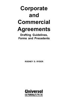 Rodney D. Ryder. Corporate and Commercial Agreements. Drafting Guidelines, Forms and Precedents