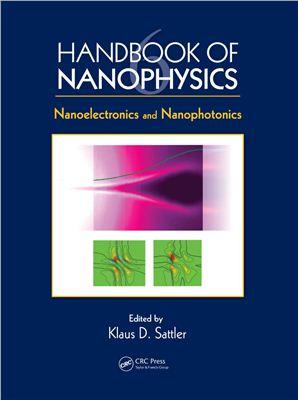 Sattler K.D. (ed.). Handbook of Nanophysics. Vol. 6: Nanoelectronics and Nanophotonics