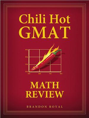 Royal B. Chili Hot GMAT: Math Review