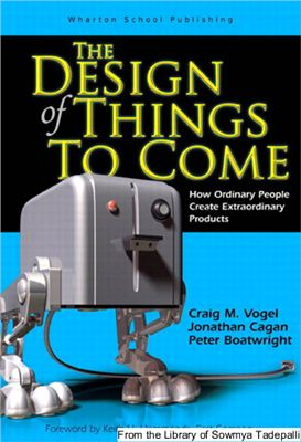 Vogel C.M., Cagan J., Boatwright P. The Design of Things to Come: How Ordinary People Create Extraordinary Products
