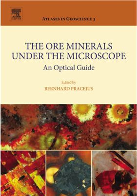 Pracejus B. The Ore Minerals Under the Microscope. An Optical Guide