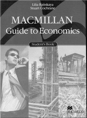Raitskaya L., Cochrane S. Macmillan Guide To Economics Student's book
