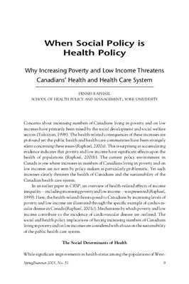 Raphael D. When Social Policy is Health Policy. Why Increasing Poverty and Low Income Threatens Canadians' Health and Health Care System